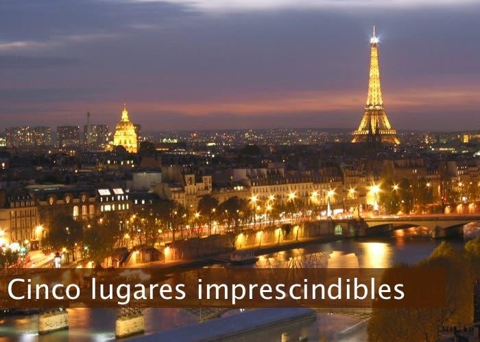 Cinco lugares imprescindibles en Paris
